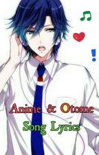 Anime Song Lyrics by Gothic_Knight