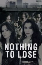 Nothing To Lose (camren) by NiallJauregui