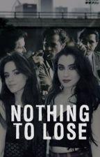 Nothing To Lose (camren) by NiallJauregui