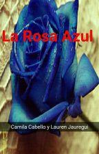 La Rosa Azul (Terminada) by Cece_Alfa