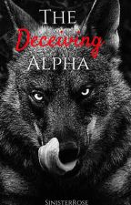 The Deceiving Alpha by SinisterRose
