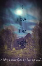 I Love The Night: Jeff Dahmer story by dahmer-ate-my-heart