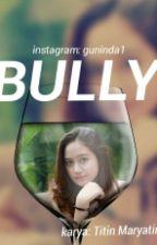 BULLY by Guninda1