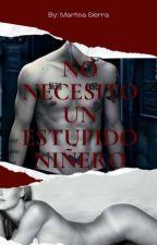 No Necesito Un Estúpido Niñero by martisierra