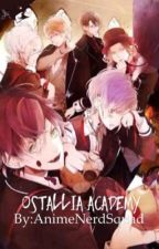 Ostallia Academy (Diabolik Lovers x Reader) by AnimeNerdSquad