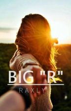 BIG R by raxly_