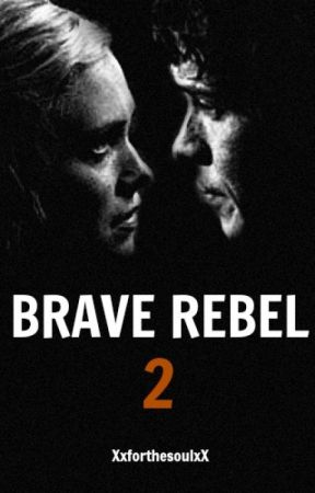 Brave Rebel Book 2 (Bellarke FanFic) by XxforthesoulxX