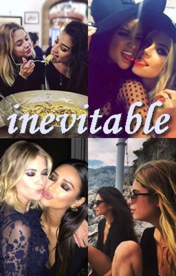 Inevitable - Buttahbenzo (Shay Mitchell & Ashley Benson)