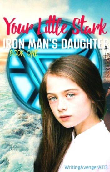 Your Little Stark • Iron Man's Daughter