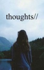 Thoughts- by Bianca Noelle by adventuroussmiles