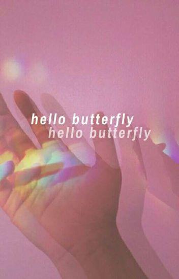Hello Butterfly ! || Jk.