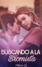 Buscando A La Bromista [Editando] by MariandFa02