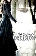 A Not So Simple Decision by MelanoraDrood
