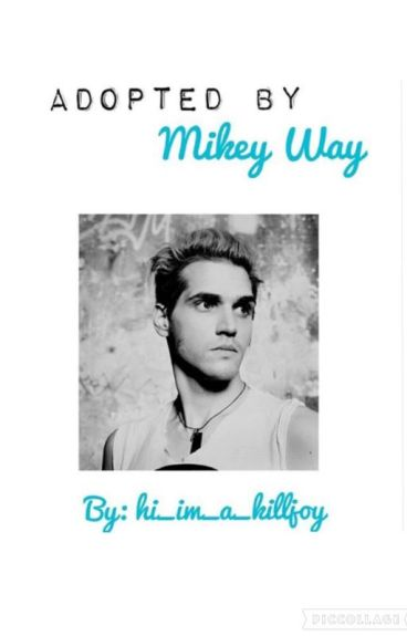 Adopted by Mikey Way