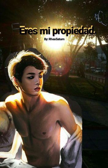 Eres Mi Propiedad. <<Jungkook Y Tú>>