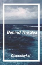 Behind The Sea (P!atd, fob, top fanfic) by Djspookykai