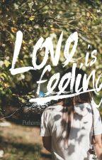 Love Is Feeling by Aisyarhmdn
