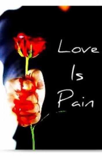 Love Is Pain (Brother/Sister Romance) - On Hold Until January