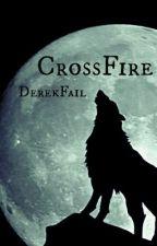 Crossfire by DerekFail