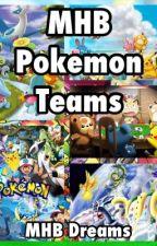 MHB Pokemon Teams by MHB_Dreams