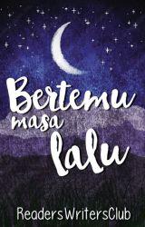 Bertemu Masa Lalu by ReadersWritersClub