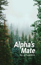 Alpha's mate [Completed]  by Vxnathlie