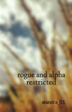 rogue and alpha restricted by alandra_01
