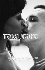 Take Care(BWHM)(#wattys2016) by newyorkgurl98