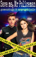 Save me, Mr Policeman (Justin Bieber) by gomezshugz