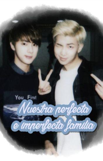[Namjin] Nuestra perfecta e imperfecta familia