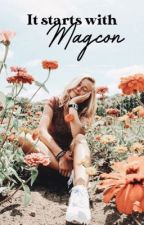 It starts with Magcon |Fanfic| by Skilered