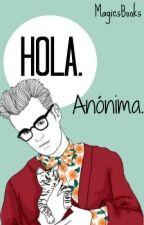 Hola Anónima by MagicsBooks
