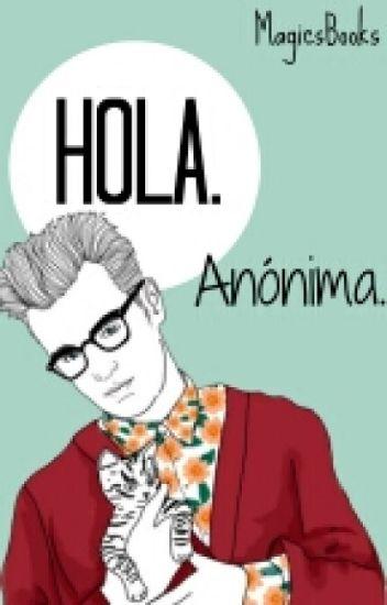 Hola Anónima