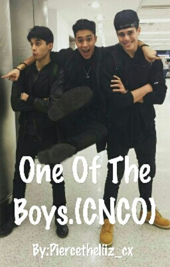 One Of The Boys ( CNCO fanfic)