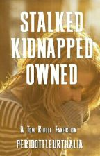 STALKED, KIDNAPPED, OWNED (a Tom Riddle story) by peridotfleurthalia