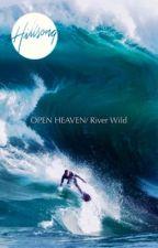 Hillsong OPEN HEAVEN/ River Wild by tengcyt