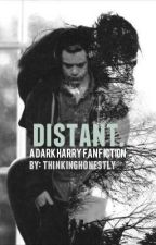 Distant. (Dark Harry Fan Fiction) by ThinkingHonestly