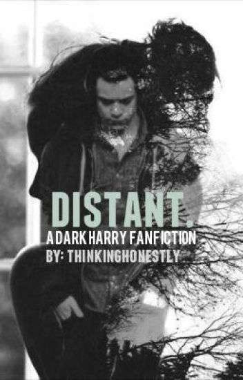 Distant. (Dark Harry Fan Fiction)