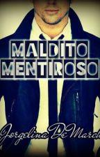 MALDITO MENTIROSO by JorDeMarchi
