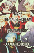 I Make The Angel Scream And The Devil Cry (Devil May Cry-Nero y Tú) by xXAkariEgoistXx