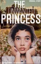 The Unwanted Princess (Slowing Editing) by NekodaDotR
