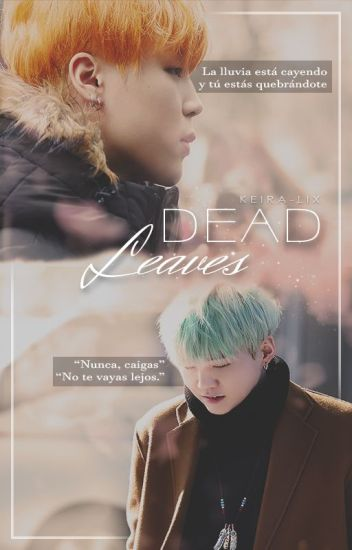 Dead Leaves ||Yoonmin||