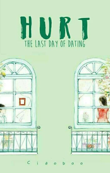 HURT (The Last Day Of Dating)
