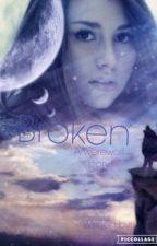 Broken by major_bookaholic