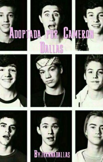 Adoptada por Cameron Dallas [Terminada]