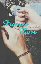 Promise Love by jihan0203