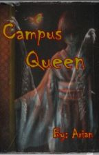 Campus Queen Compilation (COMPLETE) by KiraLicht