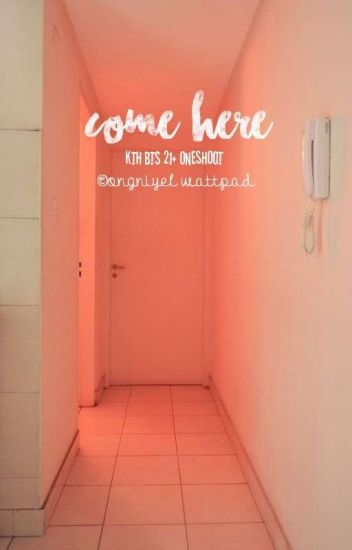 [NC] come here // k.t.h.