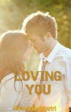 Loving You by ariesputrina