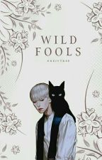 Wild Fools [BOYXBOY] (Complete) by OneIVTree